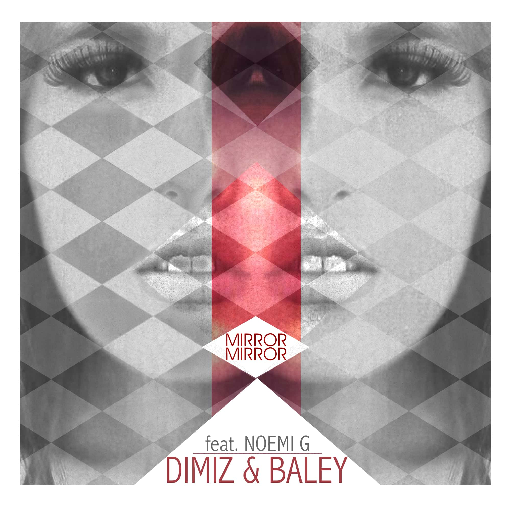 Dimiz & Baley - Mirror Mirror feat. NoemiG
