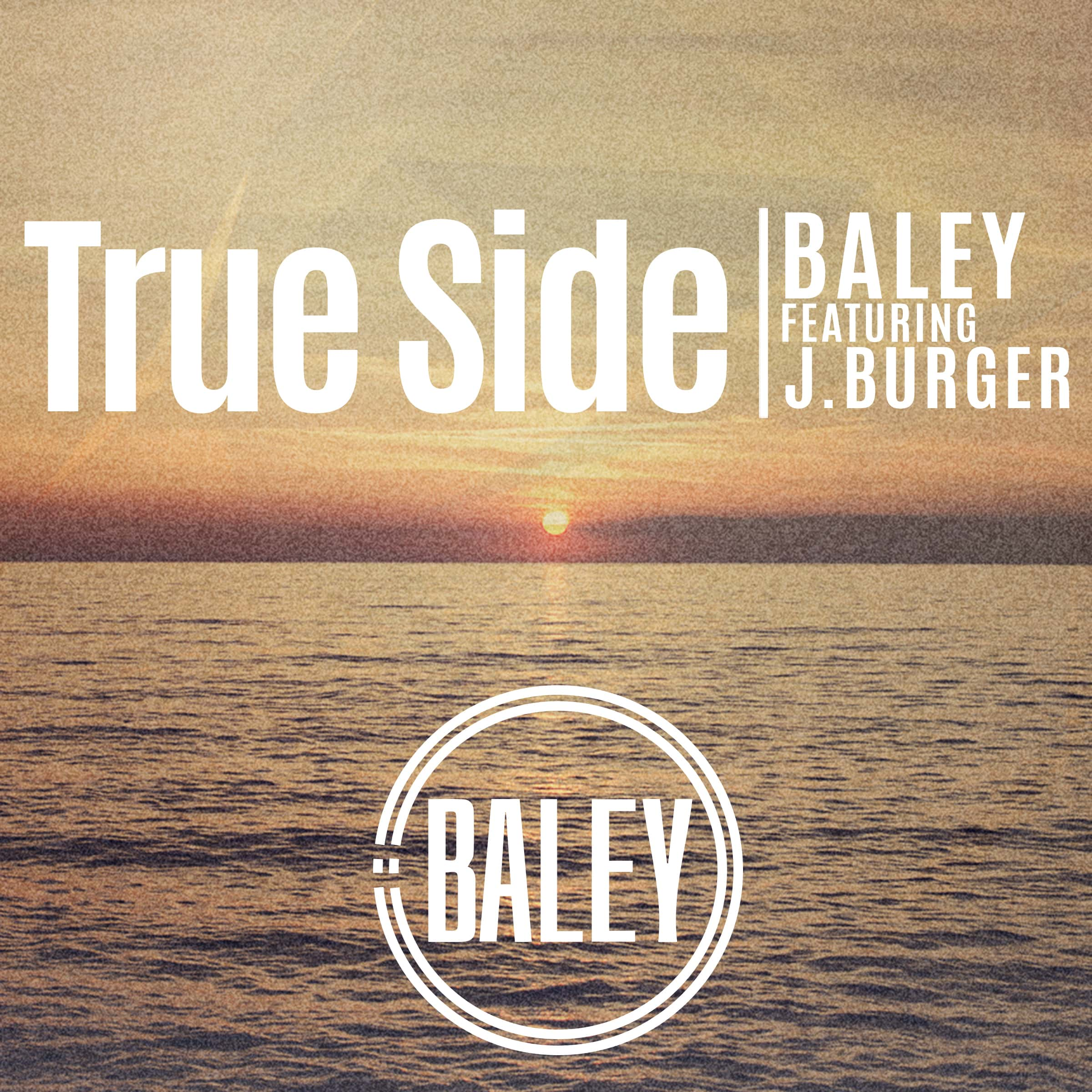 Baley - True Side feat J. Burger